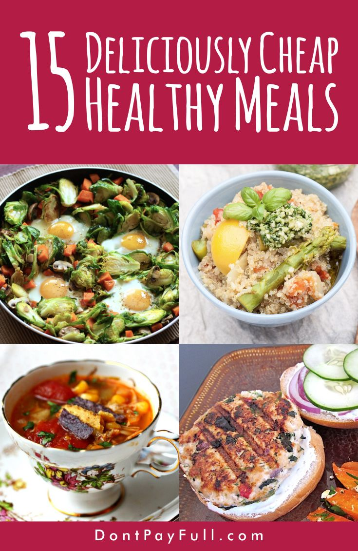 Try These 15 Cheap Healthy Meals to Step up Your Nutrition Game