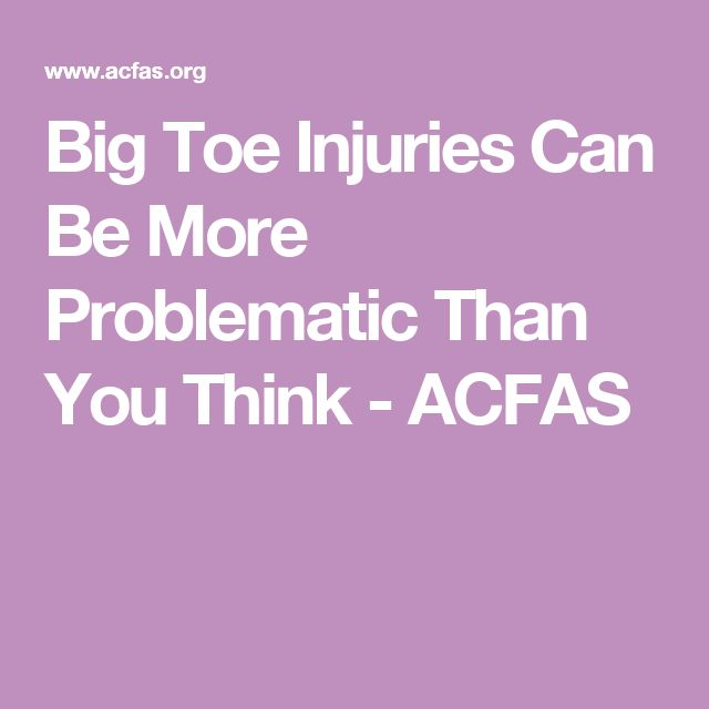 Big Toe Injuries Can Be More Problematic Than You Think - ACFAS