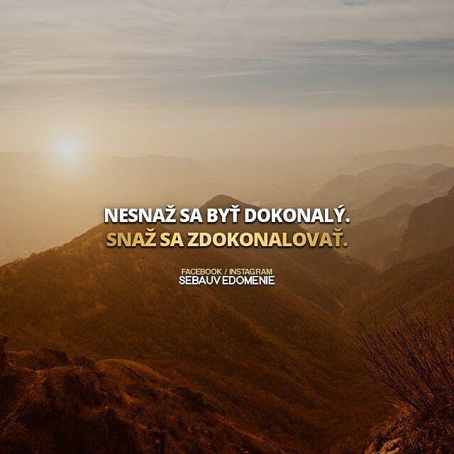 Každým dňom buď o niečo lepší.   Buď súčasťou našej komunity. Aj vďaka tebe máme motiváciu byť lepší.  #motivacia #motivace #uspech #motto #zivot #citaty #inspiracia #sk #cz #slovensko #cesko #inspirace #bratislava #kosice #presov #nitra #trnava #zilina #banskabystrica #poprad #brno #ostrava #czech