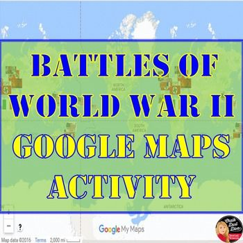 World War II BATTLES - Google Maps Activity (Common-Core)  In this engaging activity, students will use Google Maps to create an interactive map of important battles of World War II. A grading rubric is included. Students must create a Google account if they don't currently have one. $
