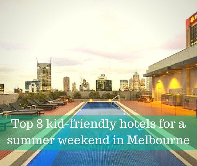 8 hotel recommendations from KIrralee Baker, a well traveled mum of 2. They are chosen for its proximity to a particular area of Melbourne and taking into account bedding and access to water for the kids.