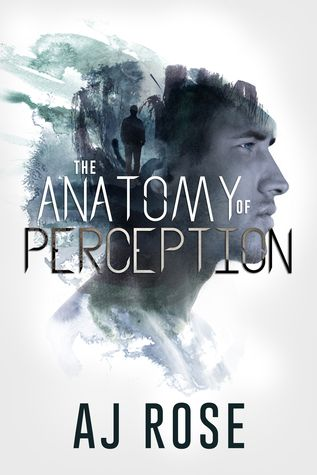 The Anatomy of Perception by AJ Rose | March 2015