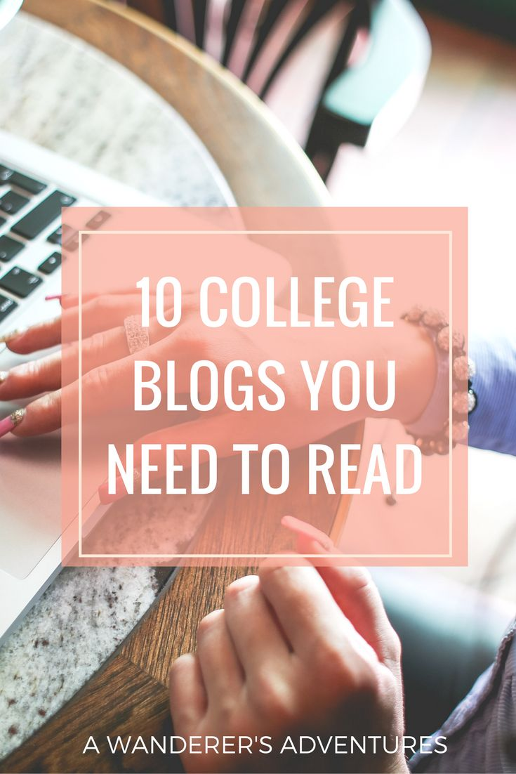 College can be a scary experience. But you are not alone! Many blogs help you get through it. Click through to find which 10 college blogs you need to read!
