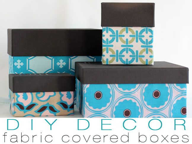 DIY Decor: Decorative Fabric Covered Storage Boxes With Lids.