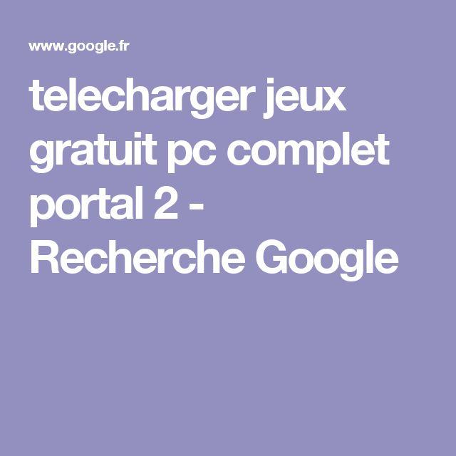 telecharger jeux gratuit pc complet portal 2 - Recherche Google