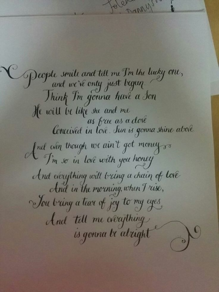 Copperplate hand lettering with ink and nib. Danny's song lyrics  by Kenny Loggins