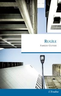Rugìle is the new book written by Italian author Fabrizio Ulivieri, who offer readers a bilingual novel about love, sex and instinct.