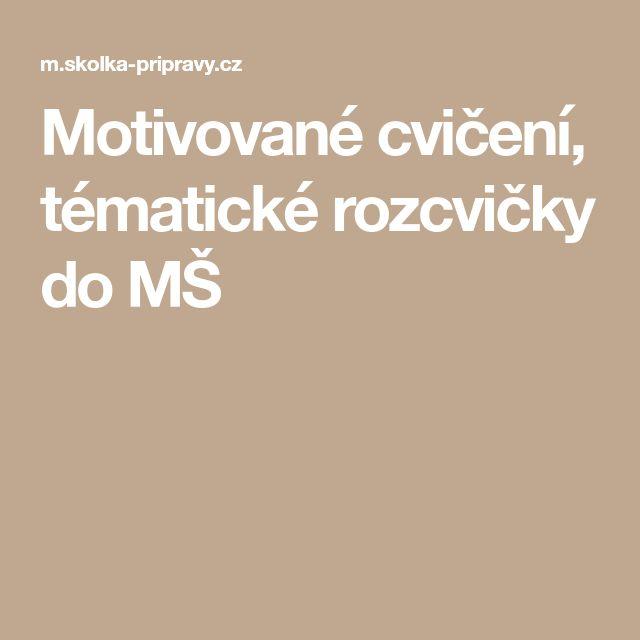 Motivované cvičení, tématické rozcvičky do MŠ