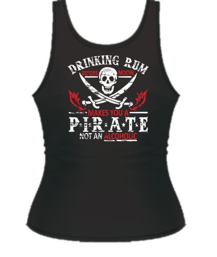 DRINKING RUM BEFORE NOON MAKES YOU A PIRATE, NOT AN ALCOHOLICDrinks Rum, Morale Funny, Zombies Apocalyps, Zombies Outbreak, Funny T Shirts, Drinks Tshirt, I D Wear