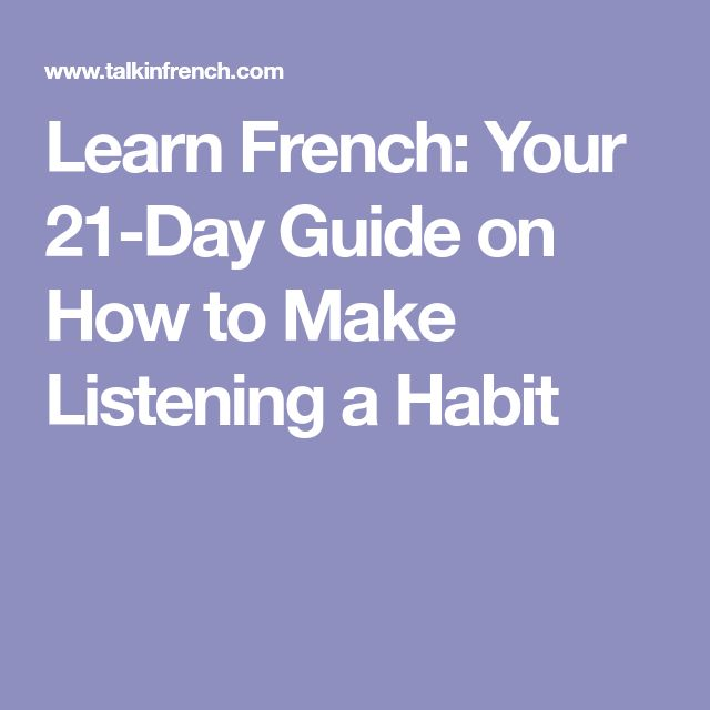 Learn French: Your 21-Day Guide on How to Make Listening a Habit