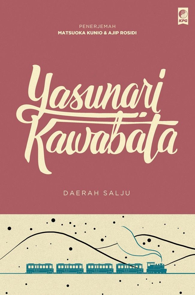 Seri Sastra Dunia : Daerah Salju oleh Yasunari Kawabata