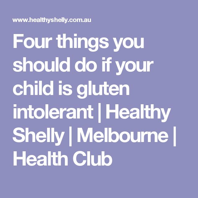 Four things you should do if your child is gluten intolerant | Healthy Shelly | Melbourne | Health Club
