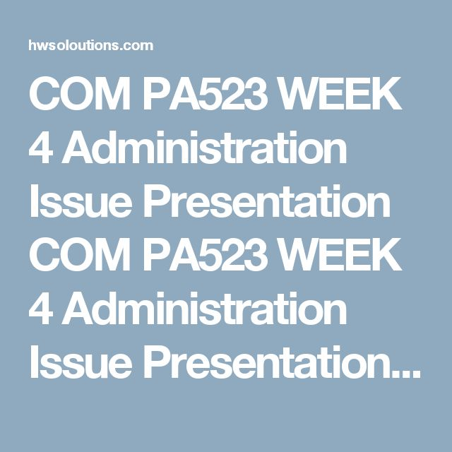 COM PA523 WEEK 4 Administration Issue Presentation COM PA523 WEEK 4 Administration Issue Presentation COM PA523 WEEK 4 Administration Issue Presentation Resources: Week Two and Three assignments.  Use the administration issue approved by your instructor in Week Two.  Create a 10- to 15-slide Microsoft® PowerPoint® presentation that describes the following:  The administration issue and why it is a concern to the public The ways in which stakeholders affect the communication The communication…