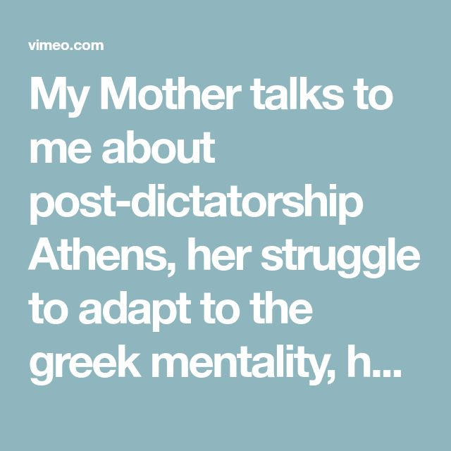 My Mother Talks To Me About Post-dictatorship Athens, Her