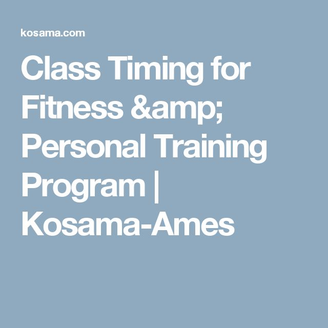 Class Timing for Fitness & Personal Training Program | Kosama-Ames