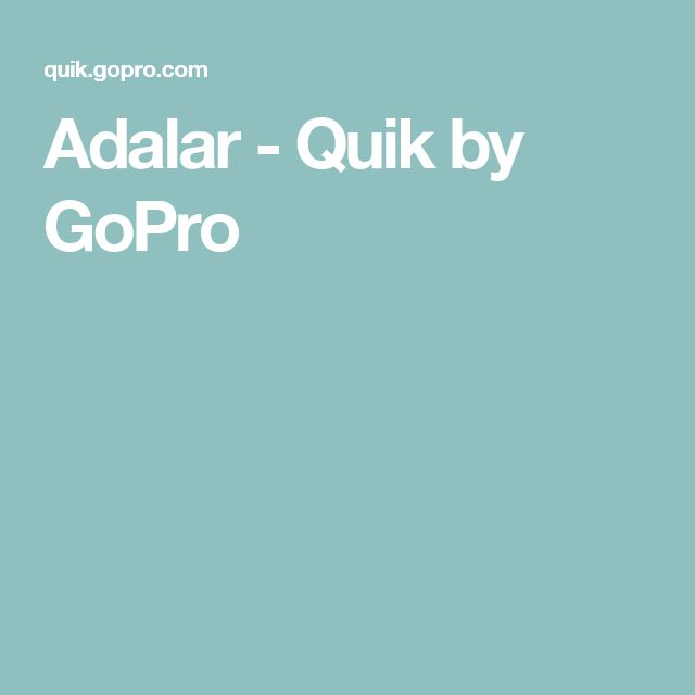 Adalar - Quik by GoPro