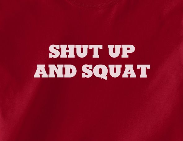 Trendy Pop Culture Shut up and Squat boot camp Excercise Gym Workout Bench press…