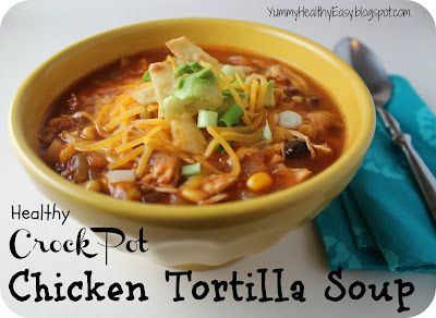 Healthy Crock Pot Chicken Tortilla Soup. Making this today! Sound perfect on this rainy fall day.
