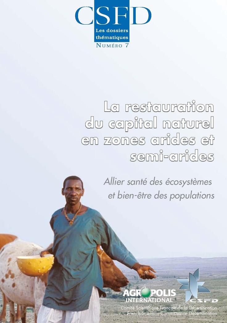 La restauration du capital naturel en zones arides. Allier santé des écosystèmes et bien être des populations (M. Lacombe et J. Aronson, mai 2008)