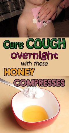 These honey compresses are perfect for you because you can get rid of strong coughs in just one night.