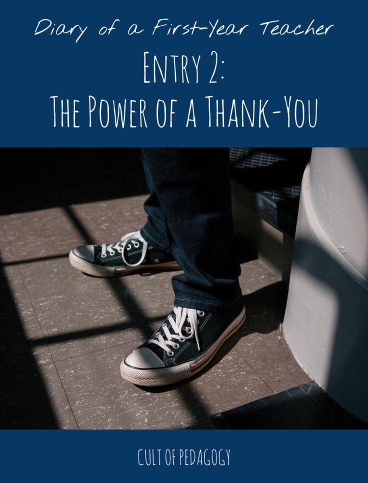 Diary of a 1st Year Teacher #2: The Power of a Thank-You - I can still picture his defiant look, sitting on top of his desk, shoes smearing dirt on a pile of unfinished assignments spilled on his chair. I didn't know how to deal with a kid like that.