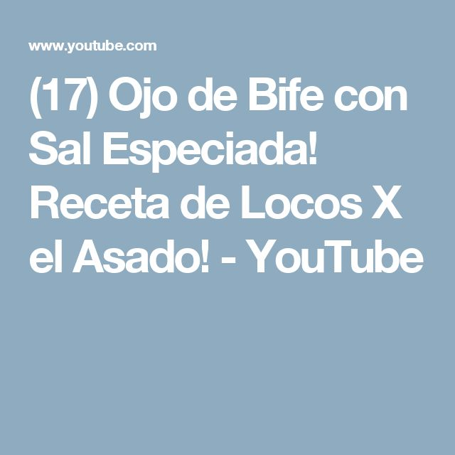 (17) Ojo de Bife con Sal Especiada! Receta de Locos X el Asado! - YouTube