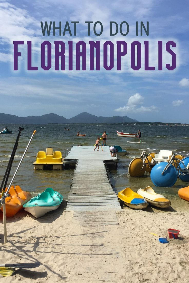 What to Do in Florianopolis: From the historical site to seaside activities, Florianopolis has plenty to do!