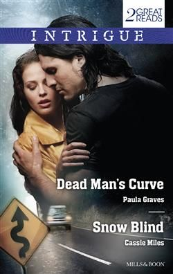 Mills & Boon™: Dead Man's Curve/Snow Blind by Paula Graves, Cassie Miles