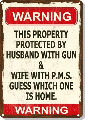 Funny Sign Wife PMS Gun Man Cave Garage Humorous Metal or Plastic | eBay should say woman with pms and gun