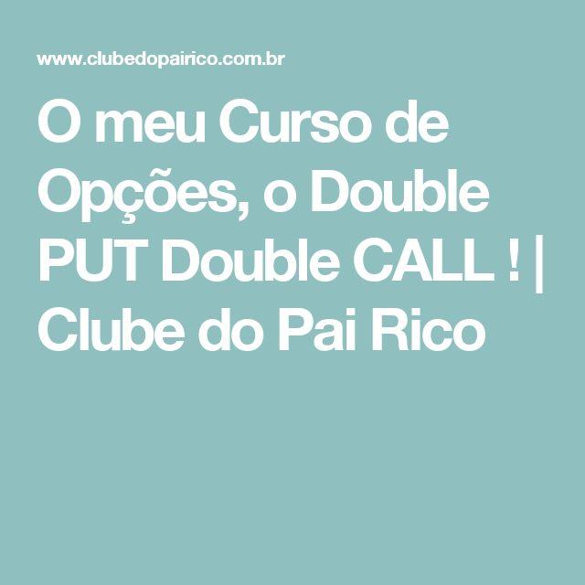 O meu Curso de Opções, o Double PUT Double CALL ! | Clube do Pai Rico