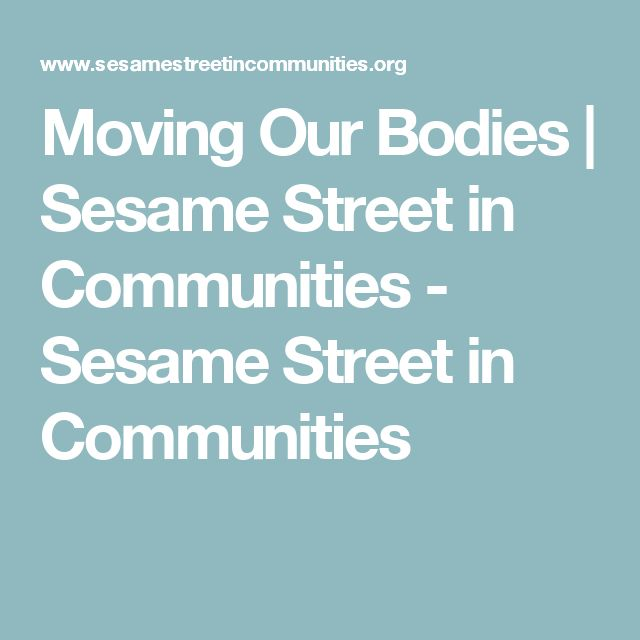 Moving Our Bodies | Sesame Street in Communities - Sesame Street in Communities