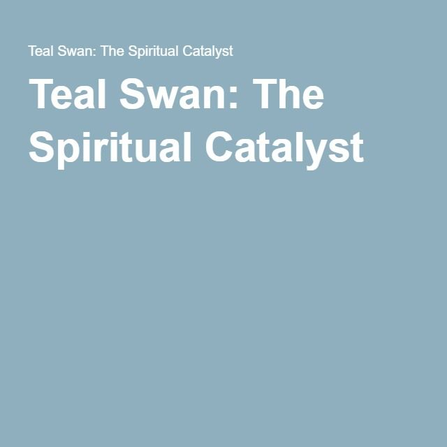 Teal Swan: The Spiritual Catalyst