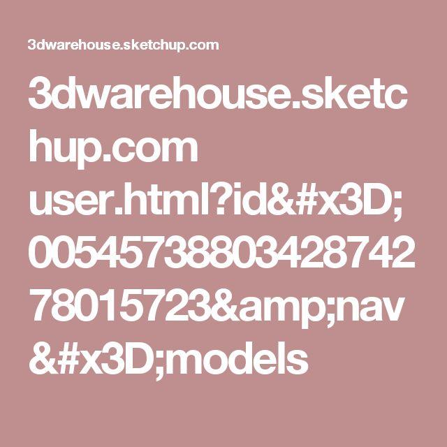 3dwarehouse.sketchup.com user.html?id=0054573880342874278015723&nav=models
