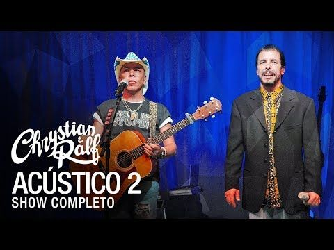 Chrystian Ralf Acustico 2 Show Completo Youtube Musica