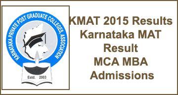 KMAT 2015 Results Karnataka MAT Result MCA MBA Admissions, KMAT 2015 Important Dates, Cut off Marks and Merit List, Karnataka Private Post Graduate Colleges Association