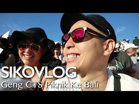 SIKOVLOG #38 - Geng CTS Piknik Ke Bali - YouTube