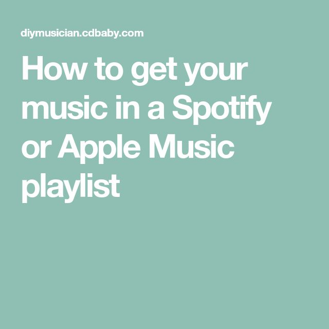 How to get your music in a Spotify or Apple Music playlist