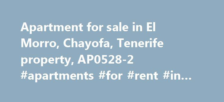 Apartment for sale in El Morro, Chayofa, Tenerife property, AP0528-2 #apartments #for #rent #in #naples #fl http://apartments.remmont.com/apartment-for-sale-in-el-morro-chayofa-tenerife-property-ap0528-2-apartments-for-rent-in-naples-fl/  #apartment complex for sale # Apartment in El Morro Morfitt Properties Tenerife are pleased to offer a 2 bedroom apartment on the popular complex of El Morro in Chayofa. The property is south facing and presented to a very high standard and comprise; large…