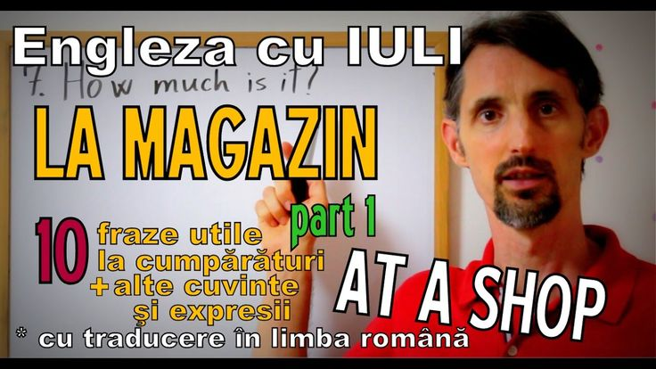 Sa invatam Engleza - LA MAGAZIN/AT THE SHOP (p1) - Let's learn English
