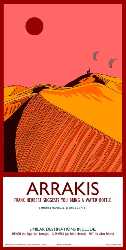 Arrakis, Dune, Desert Planet - Your guide, Frank Herbert, suggests bringing a water bottle. - poster by Autun Purser