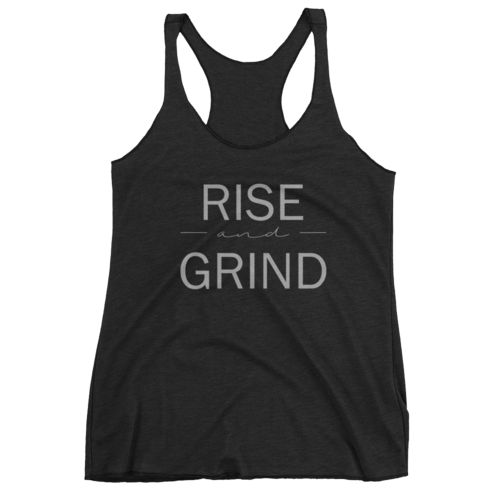 Rise and Grind Tank racerback tank cute fashion tank top style stylish athleisure athletic athletics workouts summer spring 2017 new popular womens girls tops shirts racerback tanktop fitness life love live workout gym fitfashion yoga pilates pila running runner itworks advocare isogenix marykay younique empire bossbabe boss lady work from home lularoe forever21 zara adidas nike reebok under armor nikes