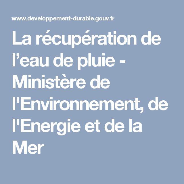La récupération de l'eau de pluie - Ministère de l'Environnement, de l'Energie et de la Mer