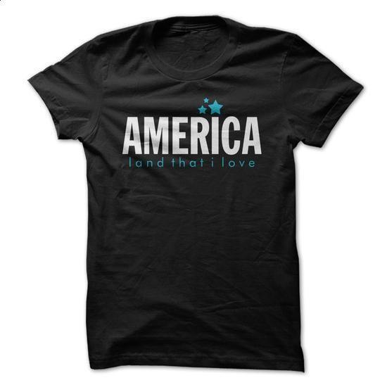 America Land That I Love Great Shirt - #mens dress shirts #long sleeve tee shirts. I WANT THIS => https://www.sunfrog.com/LifeStyle/America-Land-That-I-Love-Great-Shirt.html?60505