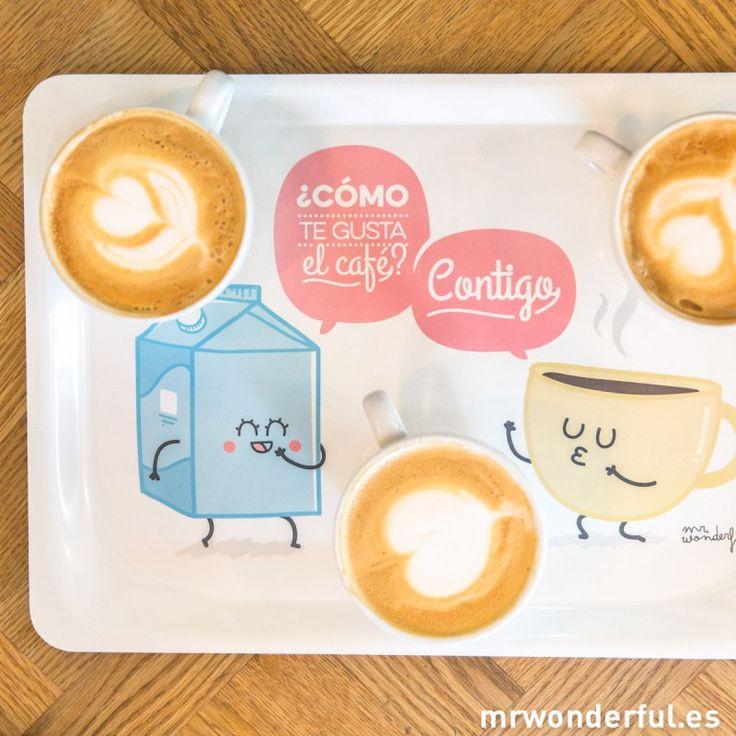 A mí el café me gusta contigo. Y a ti, ¿cómo te gusta? #mrwonderful #bandeja