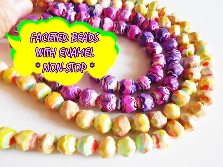FACETED BEADS WITH ENAMEL * NON-STOP * POLYMER CLAY