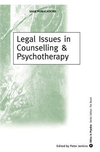 Legal Issues in Counselling & Psychotherapy (Ethics in Practice Series) 1st Edition by Jenkins, Peter published by Sage Publications Ltd Hardcover http://www.newlimitededition.com/legal-issues-in-counselling-psychotherapy-ethics-in-practice-series-1st-edition-by-jenkins-peter-published-by-sage-publications-ltd-hardcover/