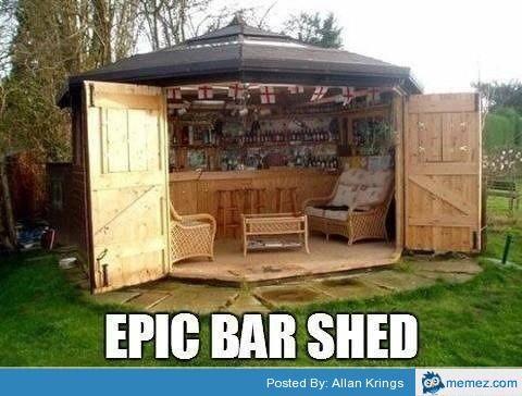 Epic bar shed
