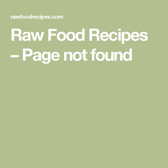 Raw Food Recipes – Page not found
