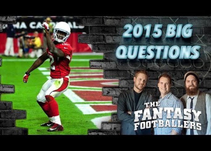 Big Fantasy Football Questions for 2015 – The Fantasy Footballers – Fantasy FootBall Videos