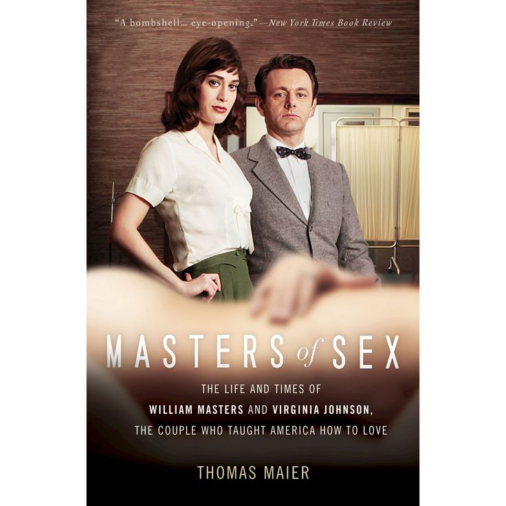 Masters of Sex : The Life and Times of William Masters and Virginia Johnson, the Couple Who Taught